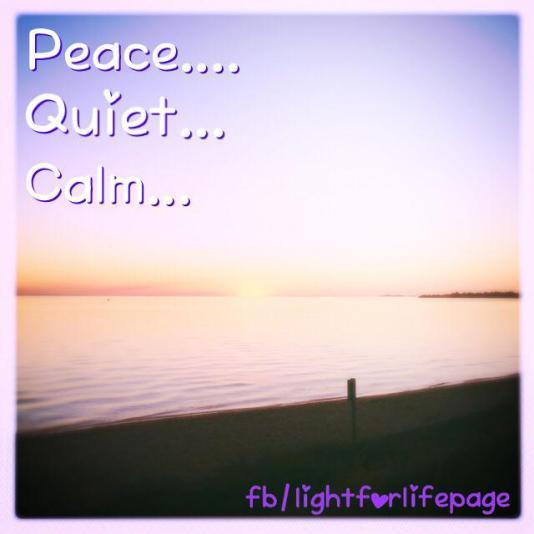Peace, quiet, calm...