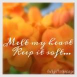 Melt my heart.. Keep it soft